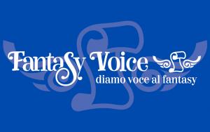 Nasce Fantasy Voice: diamo voce al fantasy