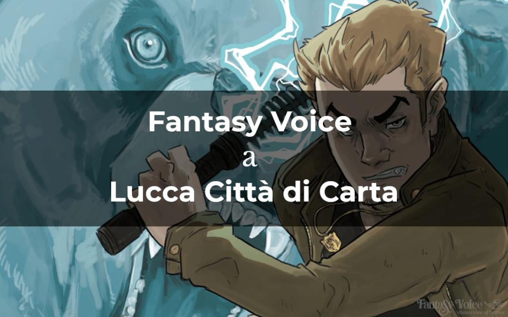 Fantasy Voice a Lucca Città di Carta 2020