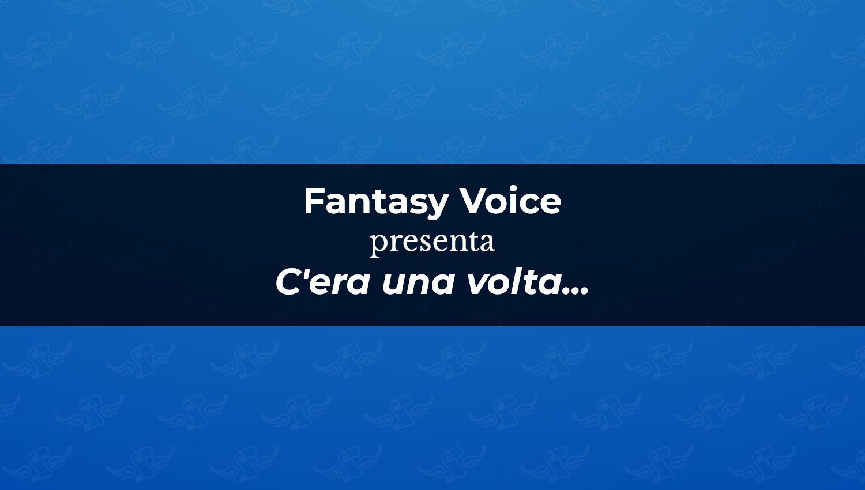 Fantasy Voice presenta C'era una volta...