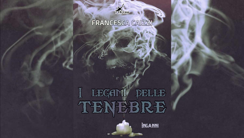 I legami delle Tenebre di Francesca Caizzi