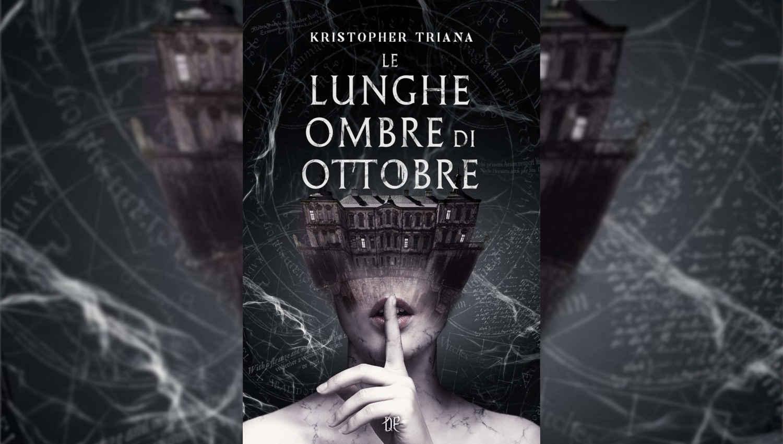 Le Lunghe Ombre di Ottobre di Kristopher Triana