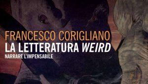 La Letteratura Weird di Francesco Corigliano