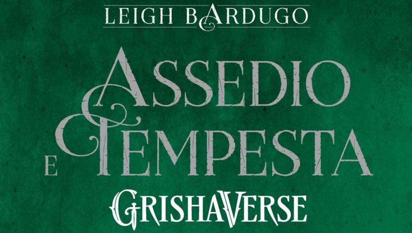 Grishaverse – Assedio e tempesta