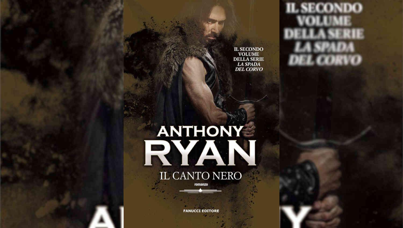 Il canto nero di Anthony Ryan