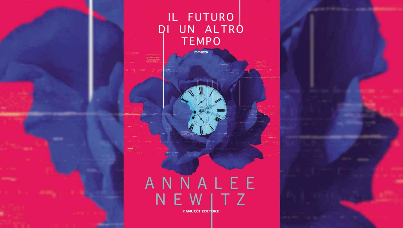 La copertina de Il futuro di un altro tempo di Annalee Newitz