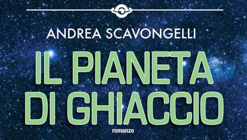 Il pianeta di ghiaccio di Andrea Scavongelli
