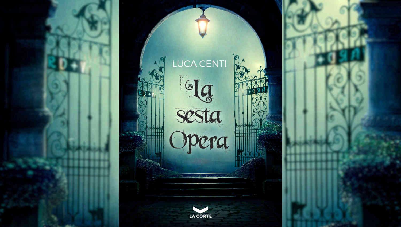 La copertina de La sesta Opera di Luca Centi