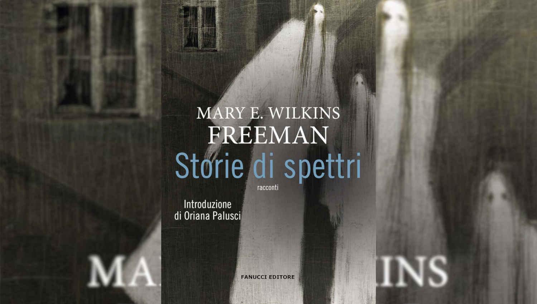 La copertina di Storie di spettri di Mary Wilkins Freeman