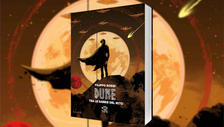 Dune - Tra le sabbie del mito di Filippo Rossi