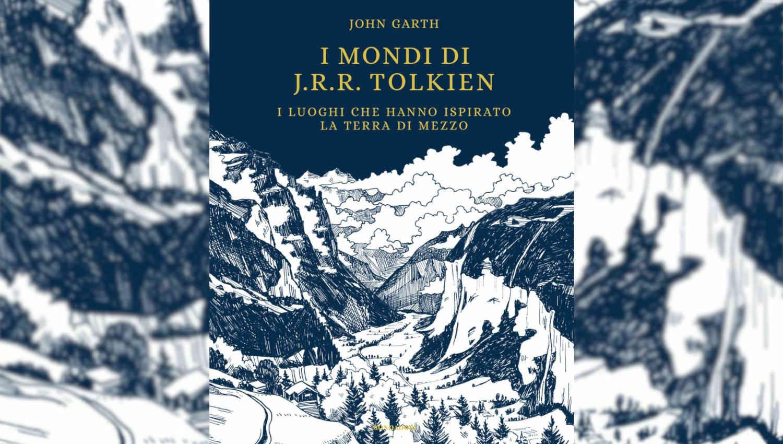 I mondi di Tolkien di John Garth