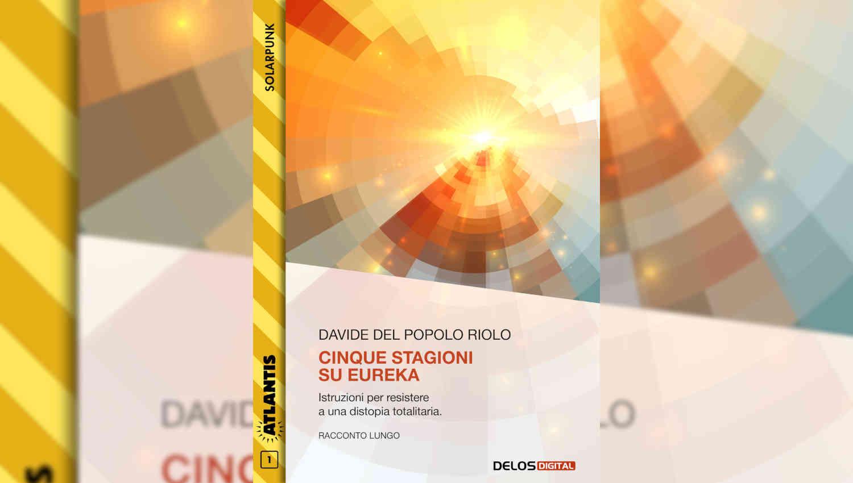 Cinque stagioni su Eureka di Davide Del Popolo Riolo