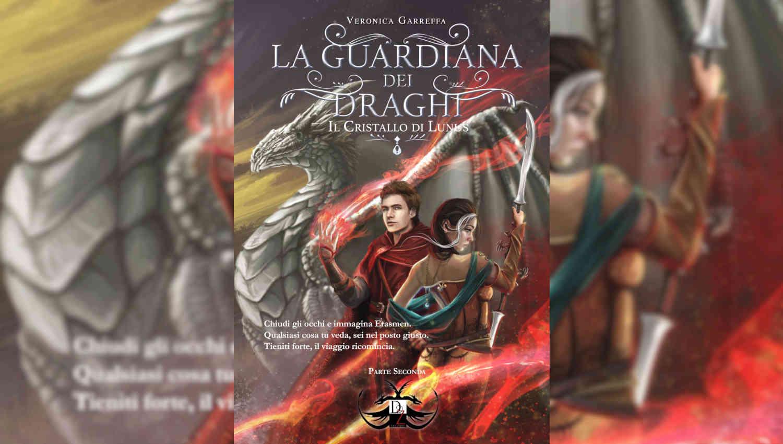 La guardiana dei draghi. Il cristallo di Lunus di Veronica Garreffa