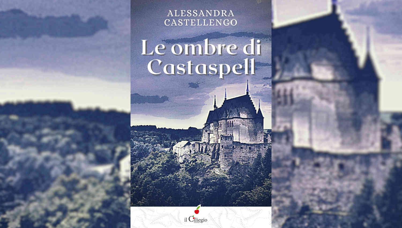 Le ombre di Castaspell di Alessandra Castellengo