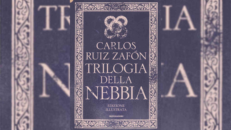 La Trilogia della nebbia di Carlos Ruiz Zafón