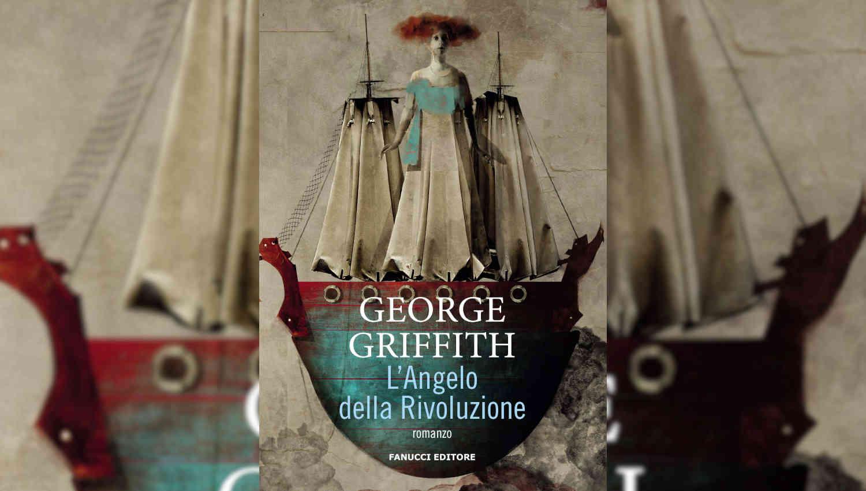 L'Angelo della Rivoluzione di George Griffith