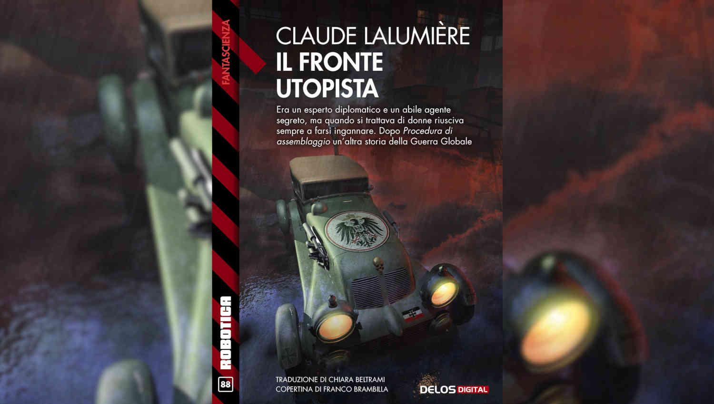 Il fronte utopista di Claude Lalumière