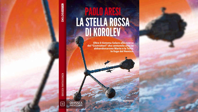 La stella rossa di Korolev di Paolo Aresi