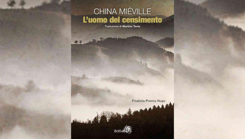 L'uomo del censimento di China Miéville