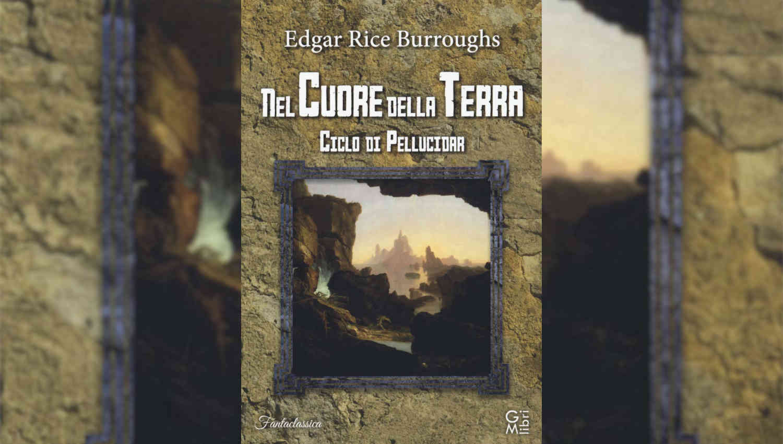 Nel Cuore della Terra di Edgar Rice Burroughs