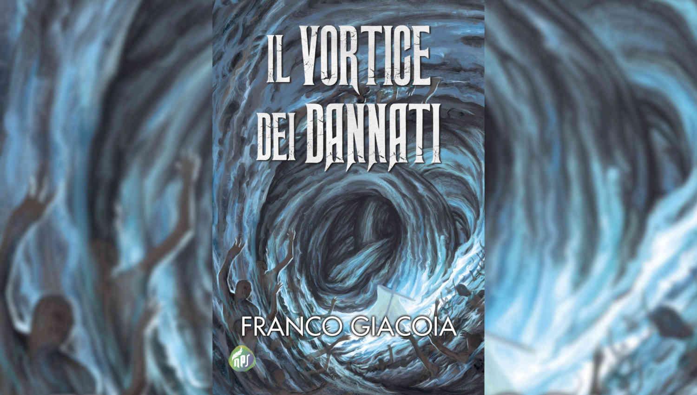 Il vortice dei dannati di Franco Giacoia