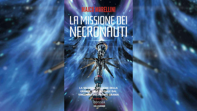 La missione dei Necronauti di Maico Morellini