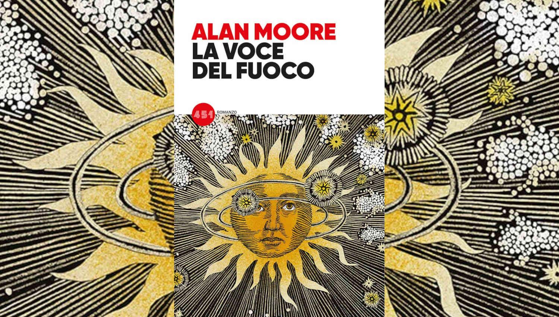 La voce del fuoco di Alan Moore edito da 451
