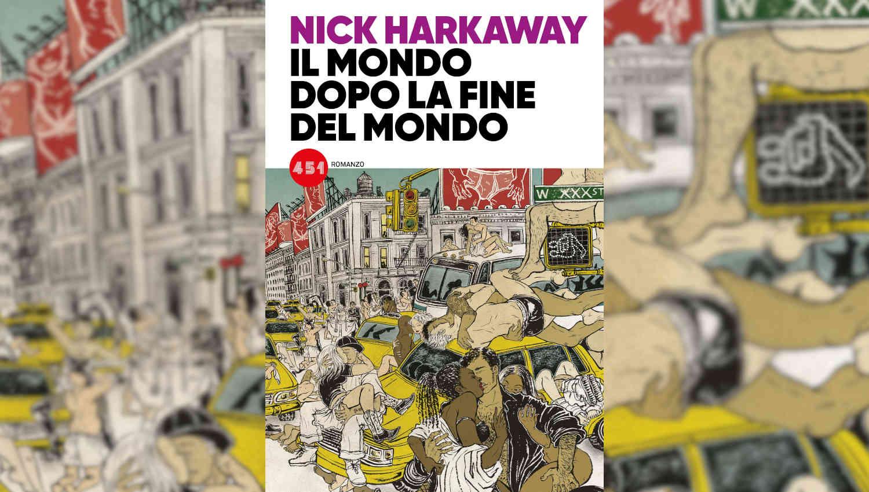Il Mondo dopo la fine del Mondo di Nick Harkaway