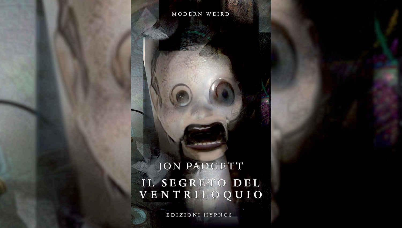 Il segreto del ventriloquio di Jon Padgett