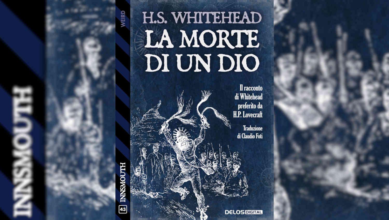 La morte di un Dio di Henry S. Whitehead