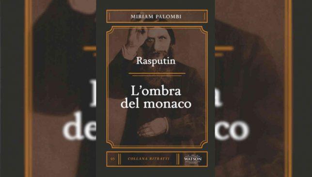 Rasputin L'ombra del monaco di Miriam Palombi