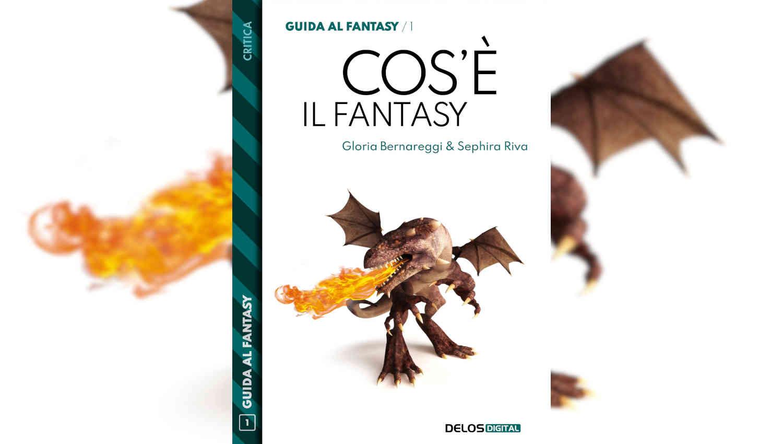 Cos'è il fantasy di Sephira Riva e Gloria Bernareggi