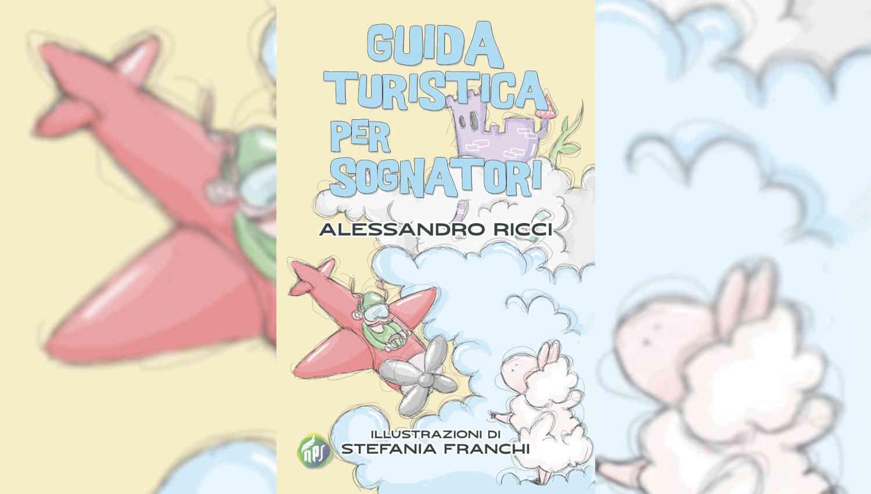 Guida turistica per sognatori di Alessandro Ricci e Stefania Franchi