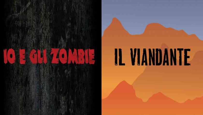 Io e gli zombie e Il viandante