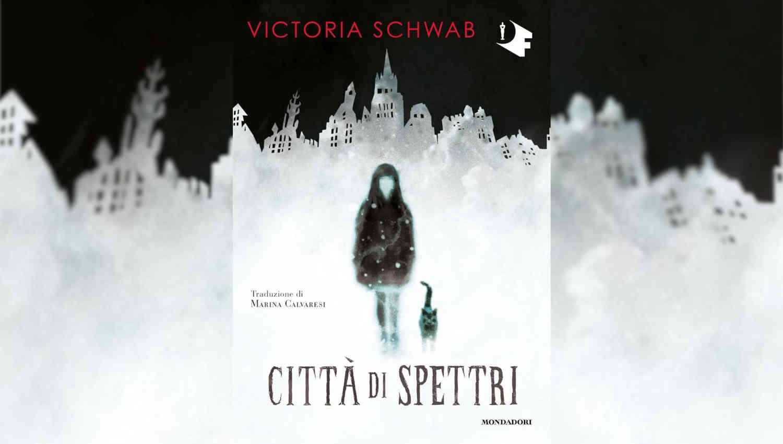 Città di spettri di Victoria Schwab