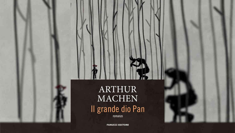 Il grande dio Pan di Arthur Machen
