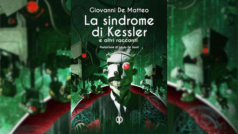 La sindrome di Kessler di Giovanni De Matteo