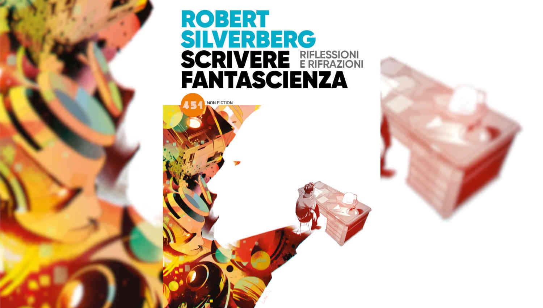 Scrivere fantascienza di Robert Silverberg