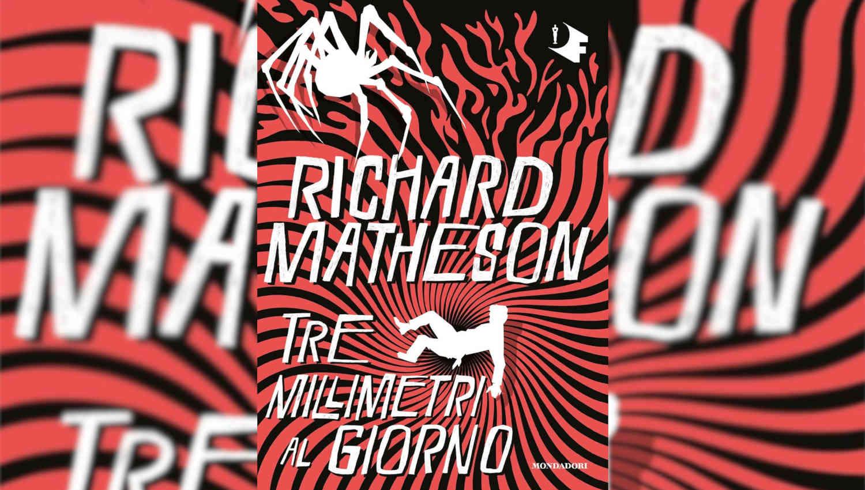 Tre millimetri al giorno di Richard Matheson