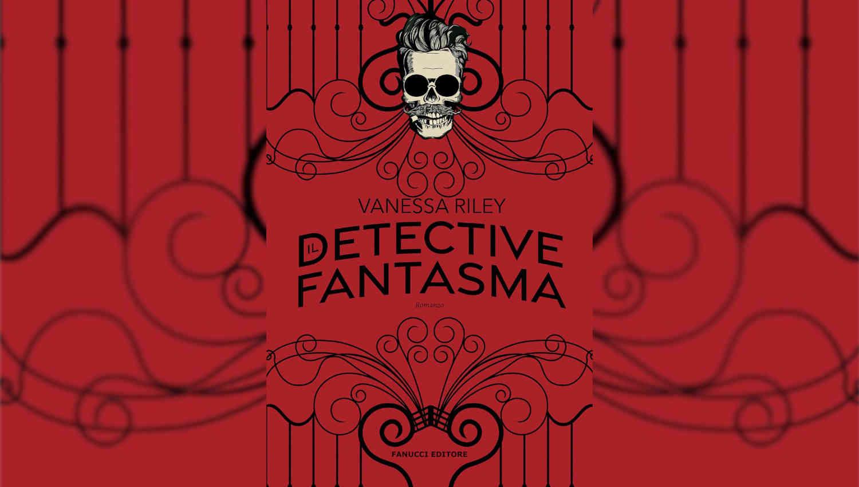 Il detective fantasma di Vanessa S. Riley