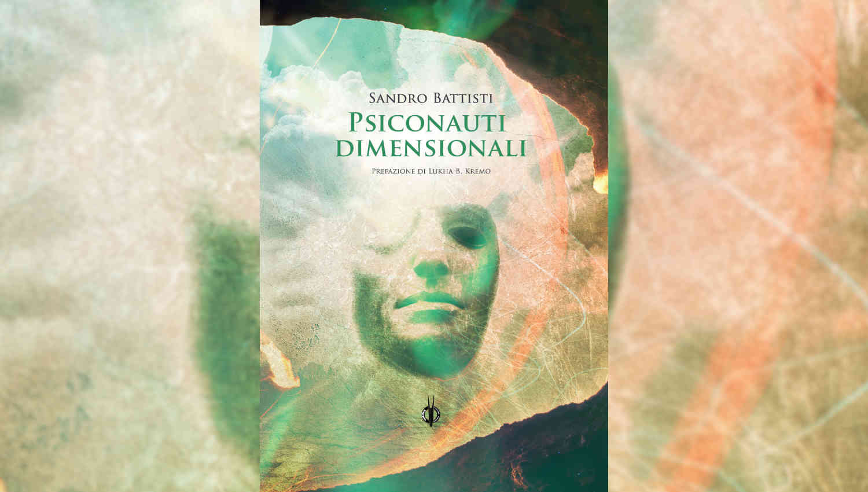 Psiconauti dimensionali di Sandro Battisti